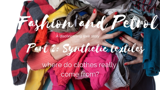 Fashion and petrol: a love story –  The truth about polyester