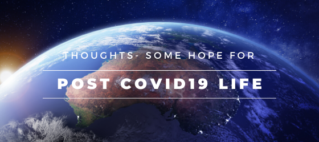 Thoughts – Some hope for our Post-COVID19 live